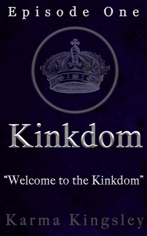 Kinkdom Episode One by Karma Kingsley Book Cover